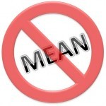 Post image for QUOTE: Say what you mean and mean what you say, but don't be mean when you say it.  – Unknown