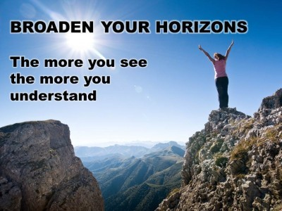 Post image for QUOTES & POSTERS: BROADEN YOUR HORIZONS – The more you see the more you understand. –Michael Josephson