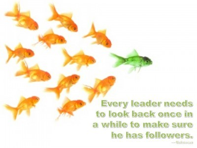 Post image for QUOTE & POSTER: Every leader needs to look back once in a while to make sure he has followers. — Unknown