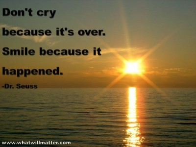Don't Cry Because It's Over Quote
