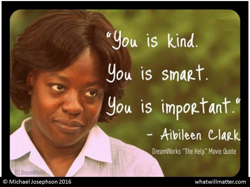 You Is Kind You Is Smart You Is Important What Will Matter