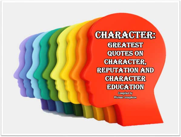 Greatest Quotes on Character, Reputation and Character
