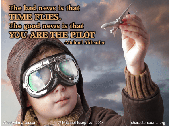 Post image for QUOTE & POSTER: The bad news is that TIME FLIES. The good news is that YOU ARE THE PILOT. — Michael Althsuler