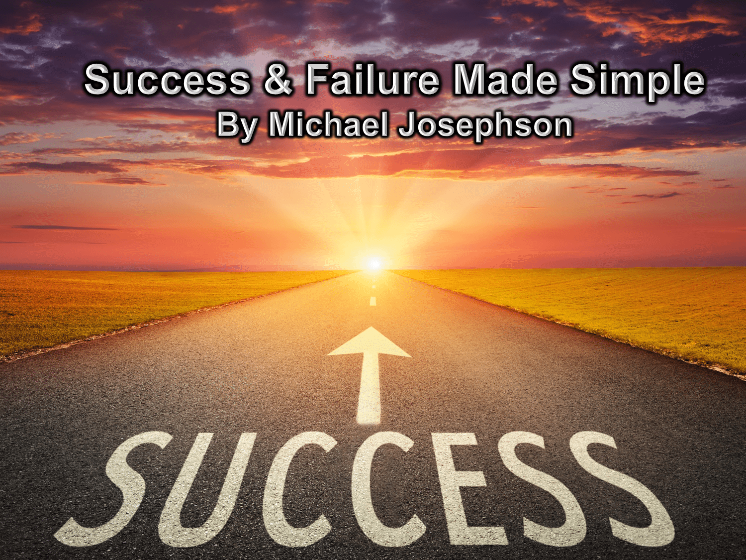 Success & Failure Made Simple