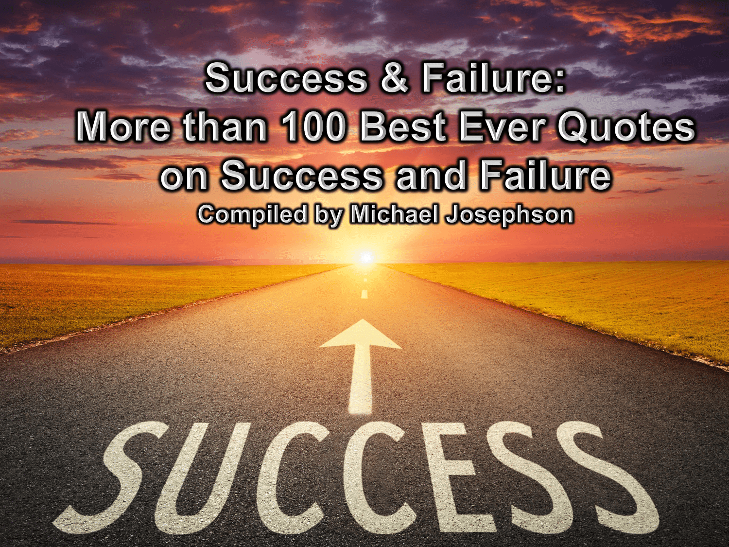 Road To Success Quotes Greatest Quotations Ever On Success And Failure  What Will Matter