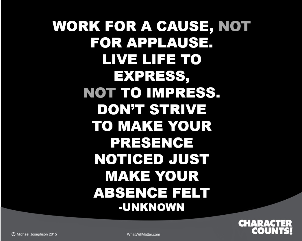 "Work For A Cause Not For Applause Quote: ""Work For Cause, Not For Applause. Live Life To Express"
