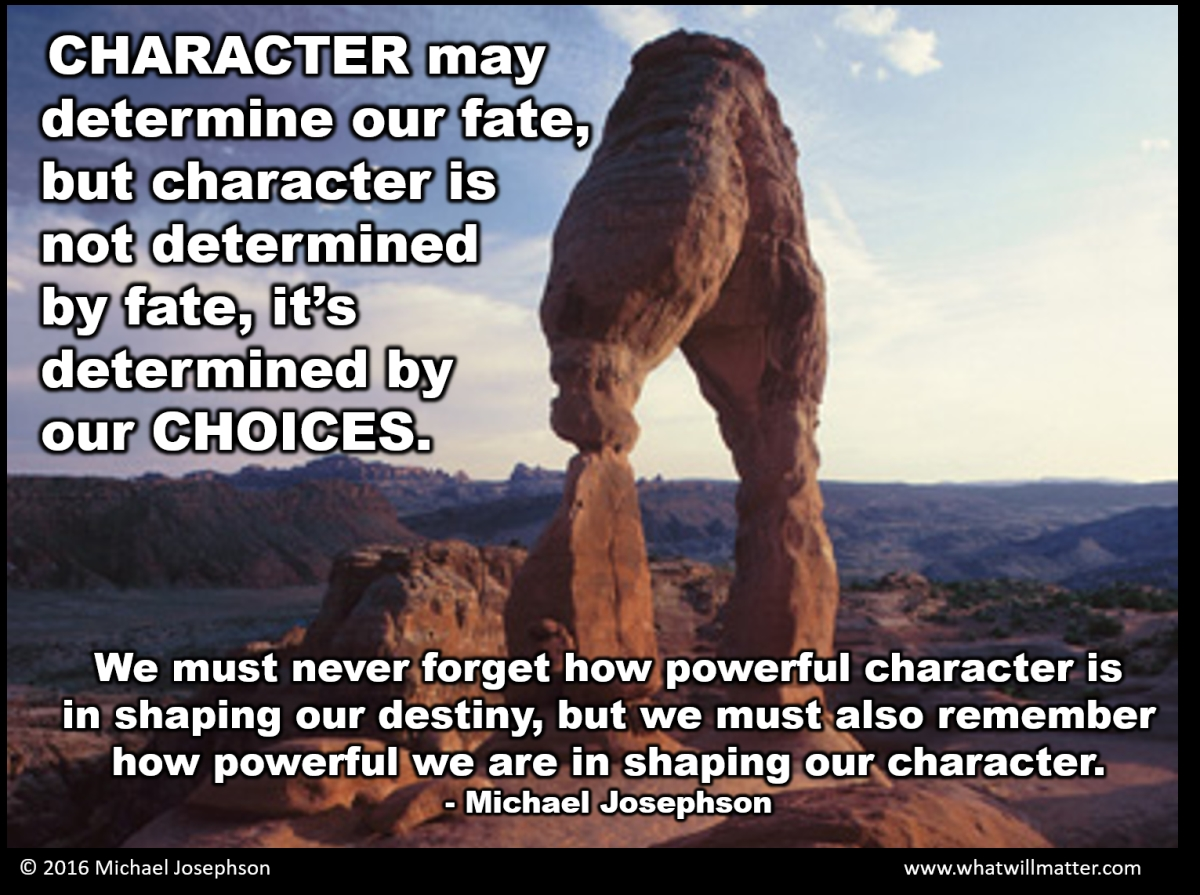character destiny essay Character is destiny: it is your character, and your character alone, that will make your life happy or unhappy that is all that really passes for destiny.