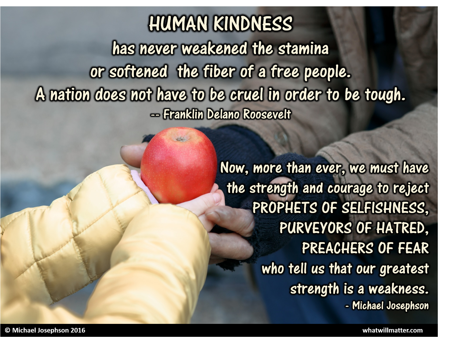 timely observation now more than ever we must have the strength 00 kindness greatest strength