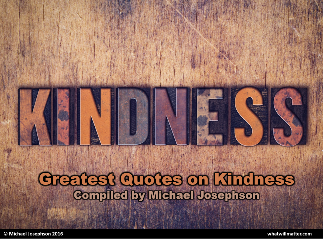 Quotes Kindness Greatest Quotations On Kindness  What Will Matter