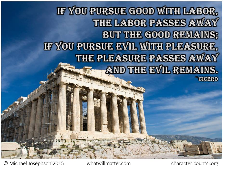 If you pursue good with labor,