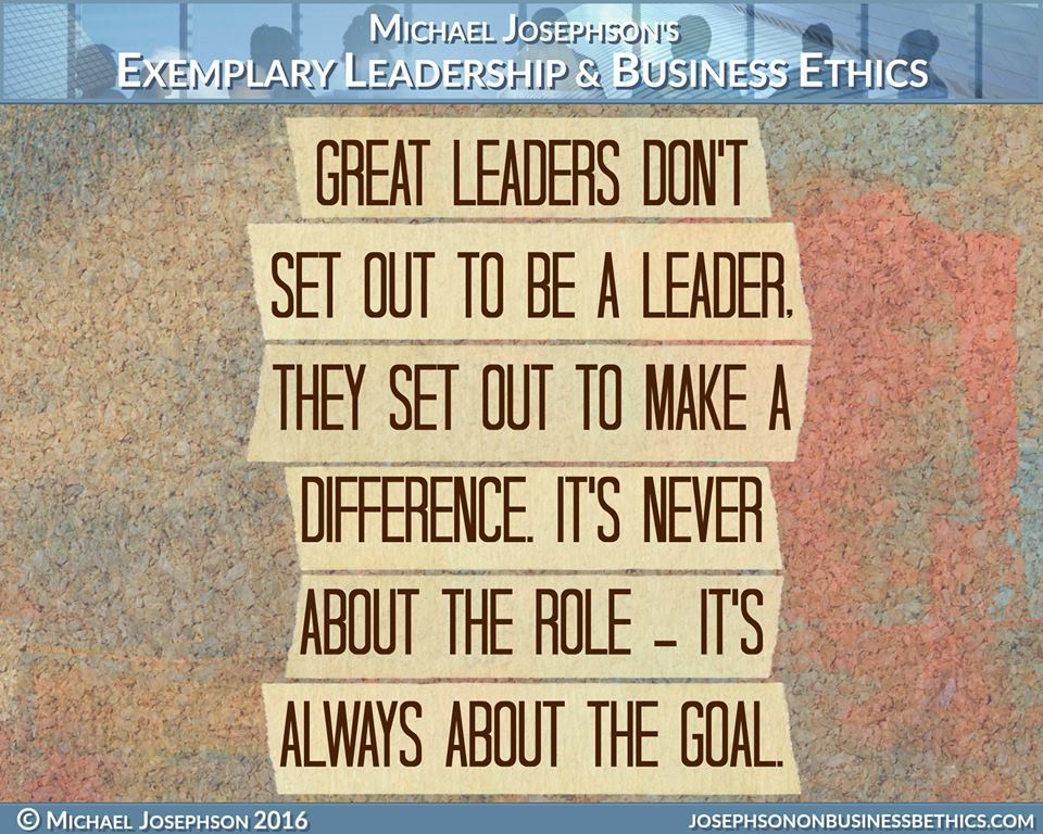 Great leaders don't set out to be a leader.