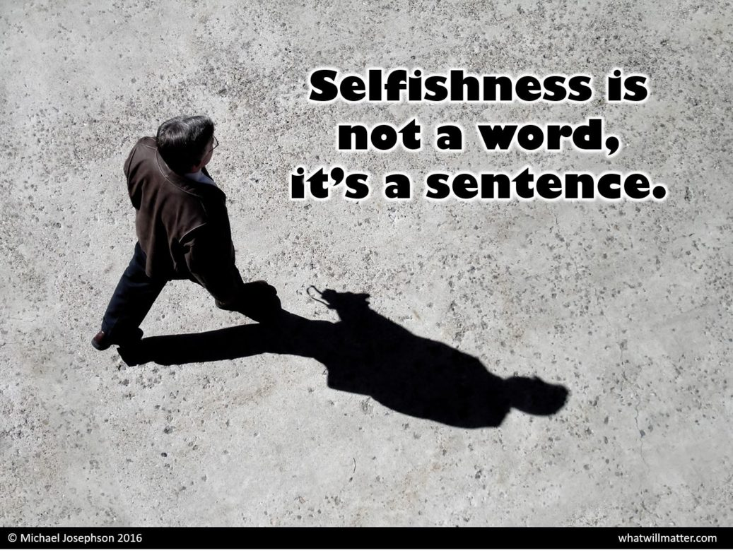 Selfishness is Not a Word – What Will Matter